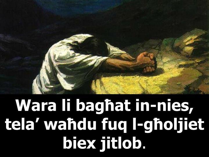 Wara li bagħat in-nies, tela' waħdu fuq l-għoljiet biex jitlob