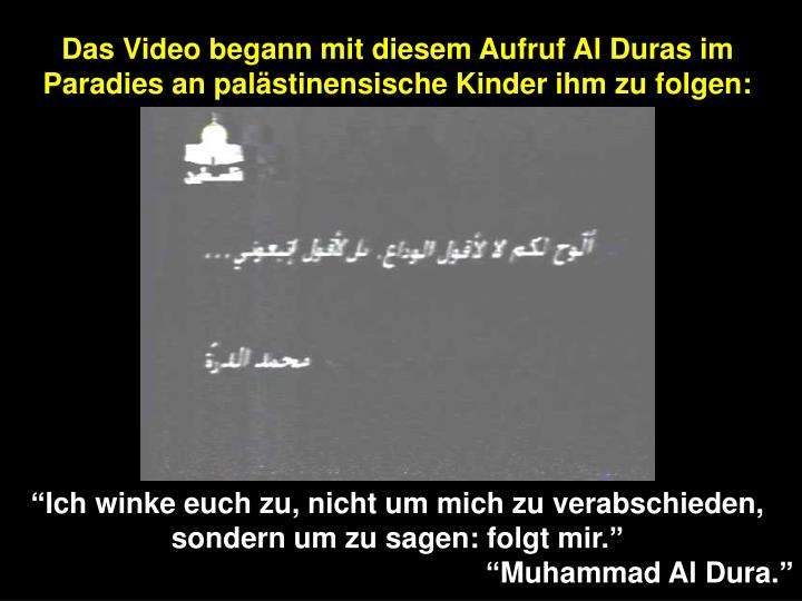 Das Video begann mit diesem Aufruf Al Duras im Paradies an palästinensische Kinder ihm zu folgen: