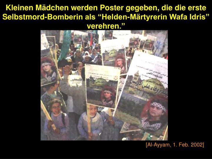 """Kleinen Mädchen werden Poster gegeben, die die erste Selbstmord-Bomberin als """"Helden-Märtyrerin Wafa Idris"""" verehren"""