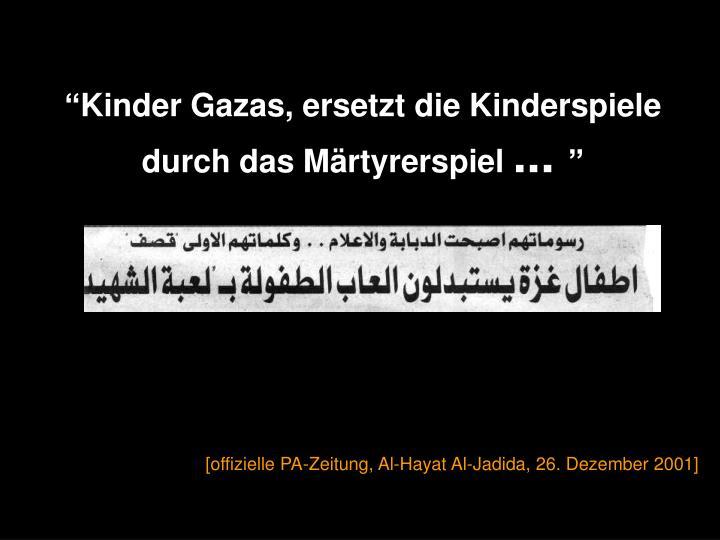 """""""Kinder Gazas, ersetzt die Kinderspiele"""