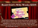 roald dahl s willy wonka kids