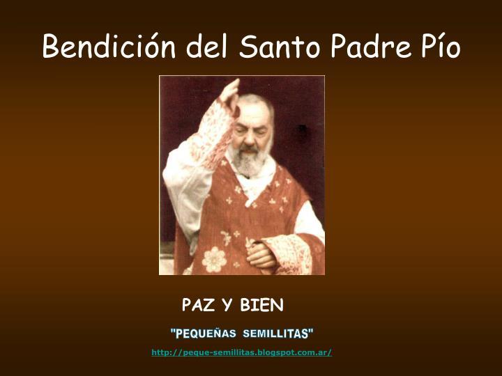 Bendición del Santo Padre Pío