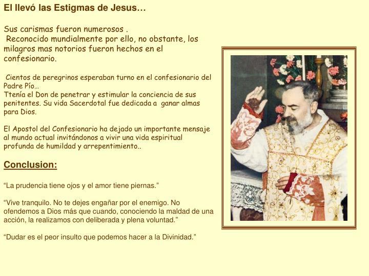 El llevó las Estigmas de Jesus…