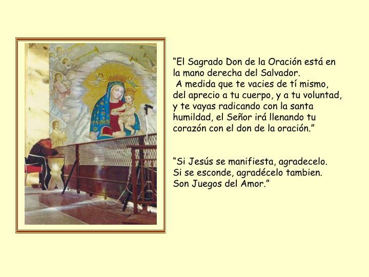 """""""El Sagrado Don de la Oración está en la mano derecha del Salvador."""