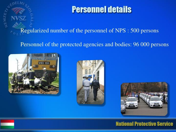 Regularized number of the personnel of NPS : 500 persons