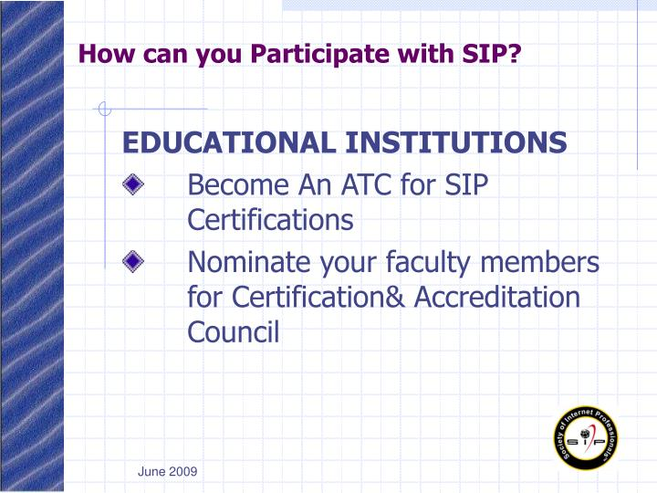 How can you Participate with SIP?