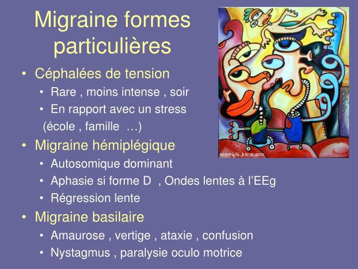 Migraine formes particulières
