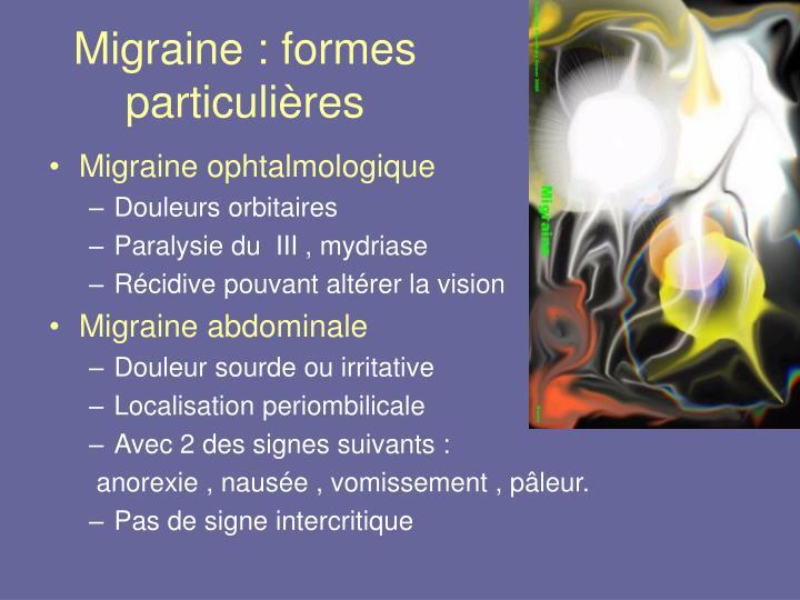 Migraine : formes particulières