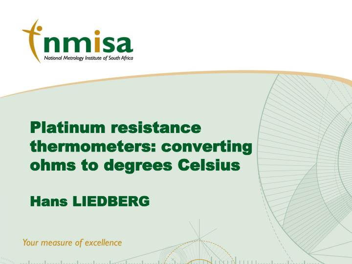 Platinum resistance thermometers converting ohms to degrees celsius hans liedberg