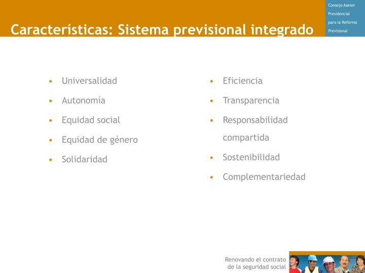 Características: Sistema previsional integrado