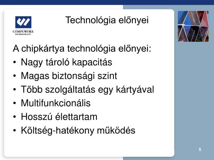 Technológia előnyei