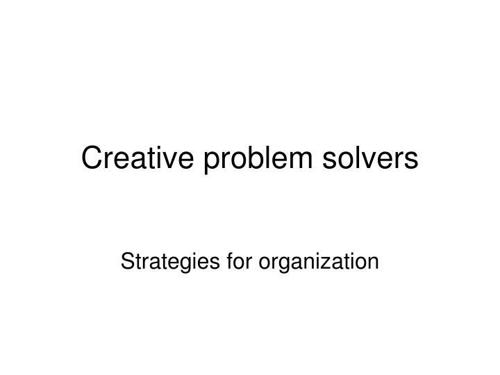 Creative problem solvers