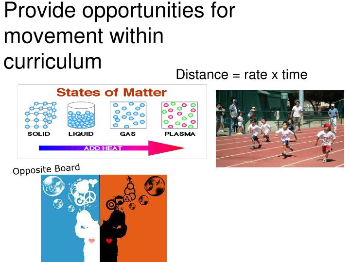 Provide opportunities for movement within curriculum