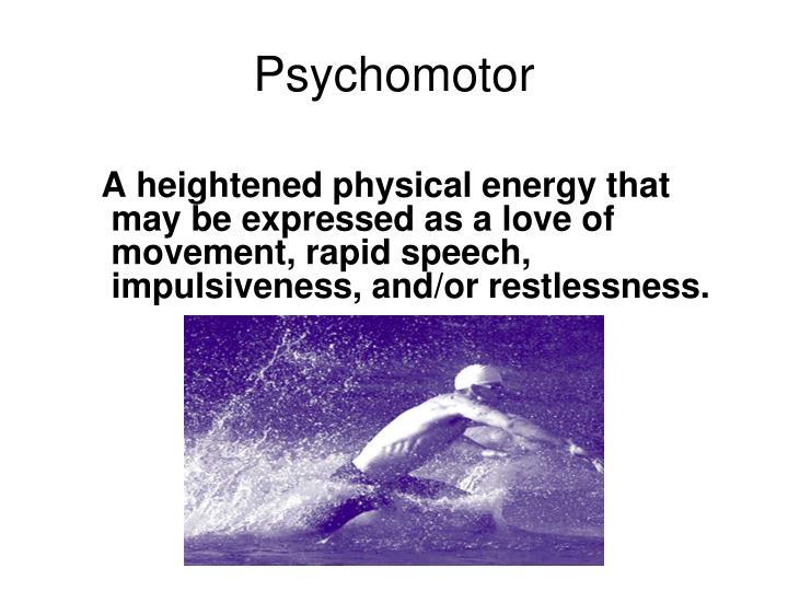 Psychomotor