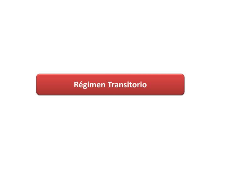 Régimen Transitorio