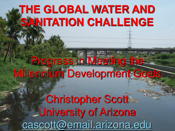 THE GLOBAL WATER AND SANITATION CHALLENGE