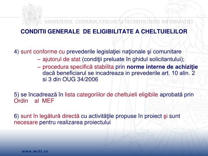 CONDITII GENERALE  DE ELIGIBILITATE A