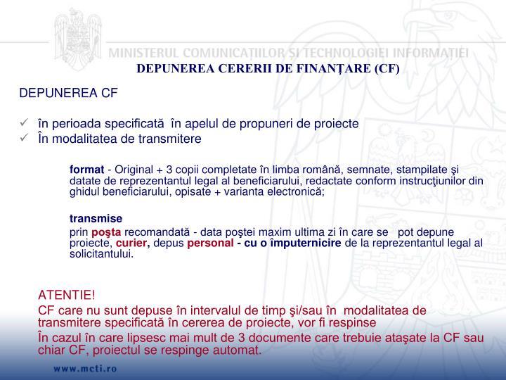 DEPUNEREA CERERII DE FINANŢARE (CF)
