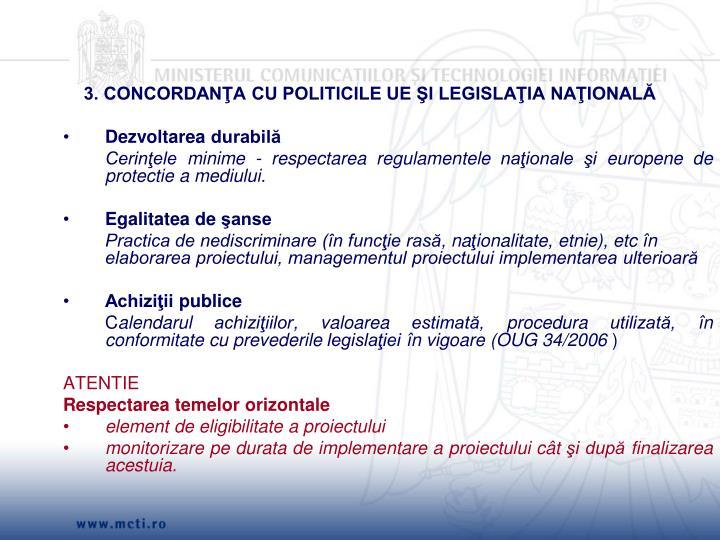 3. CONCORDANŢA CU POLITICILE UE ŞI LEGISLAŢIA NAŢIONALĂ