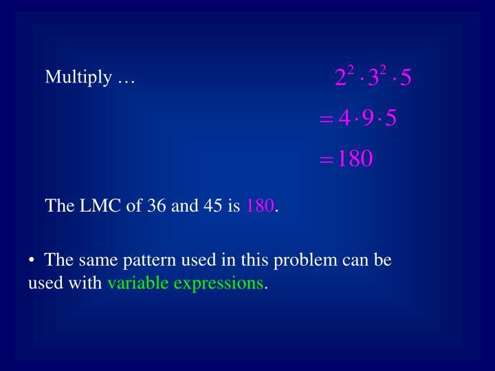 Multiply …