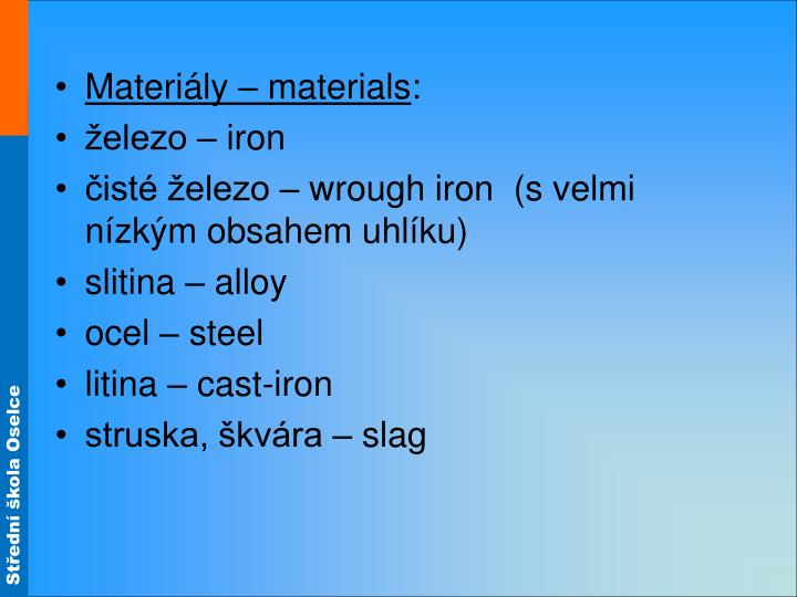 Materiály – materials