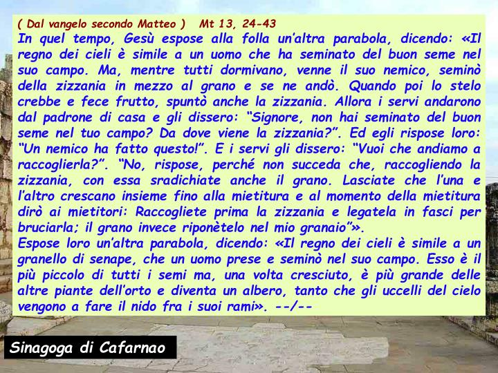 ( Dal vangelo secondo Matteo )   Mt 13, 24-43