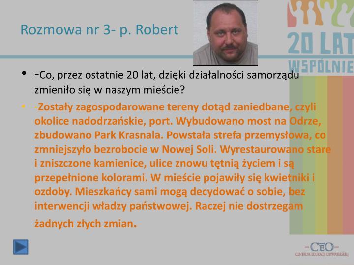 Rozmowa nr 3- p. Robert