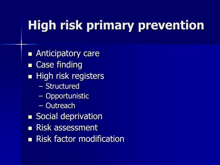High risk primary prevention