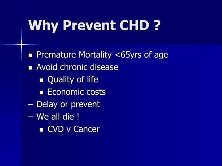Why Prevent CHD ?
