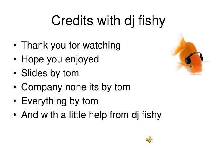 Credits with dj fishy