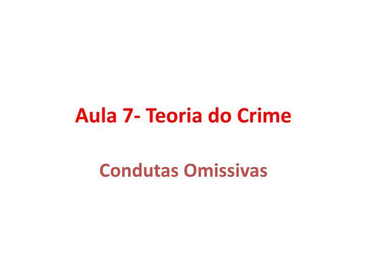 Aula 7- Teoria do Crime