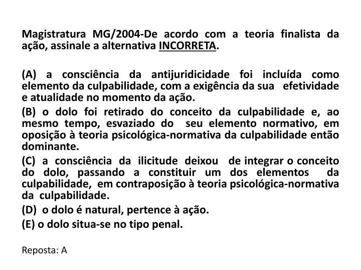 Magistratura MG/2004-De acordo com a teoria finalista da ação, assinale a alternativa