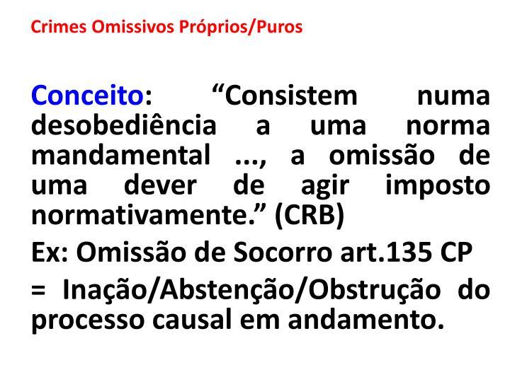 Crimes Omissivos Próprios/Puros