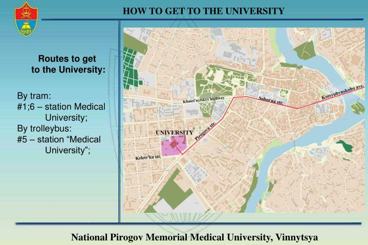 HOW TO GET TO THE UNIVERSITY