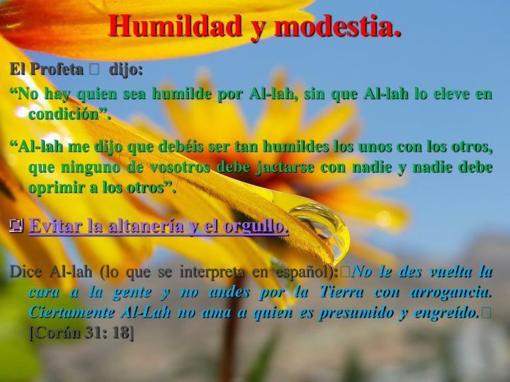 Humildad y modestia.