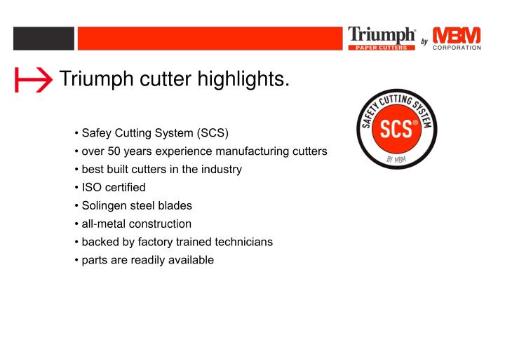 Triumph cutter highlights.