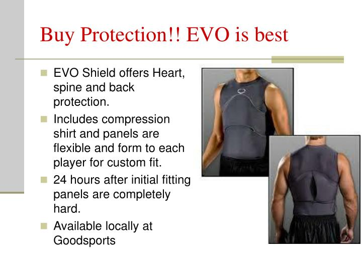 Buy Protection!! EVO is best