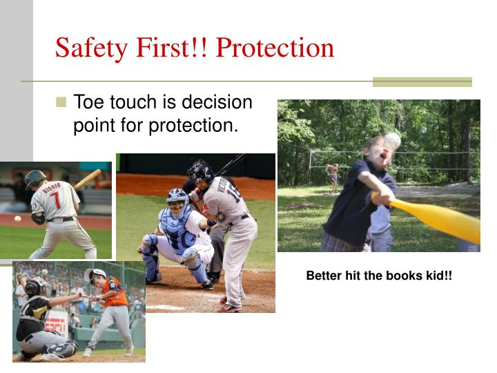 Safety First!! Protection