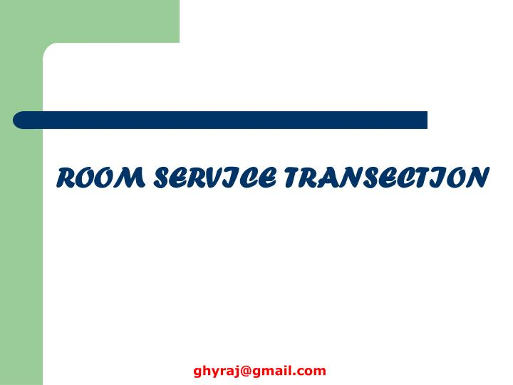 ROOM SERVICE TRANSECTION