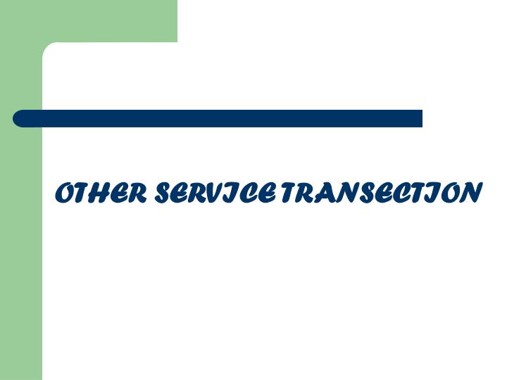 OTHER SERVICE TRANSECTION