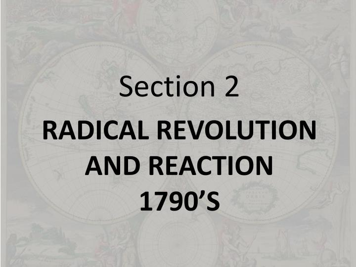 Radical revolution and reaction 1790 s
