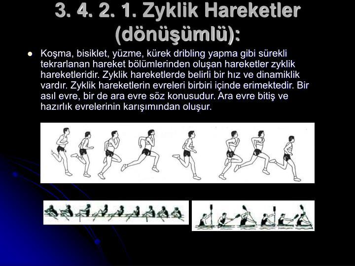 3. 4. 2. 1. Zyklik Hareketler (dönüşümlü):