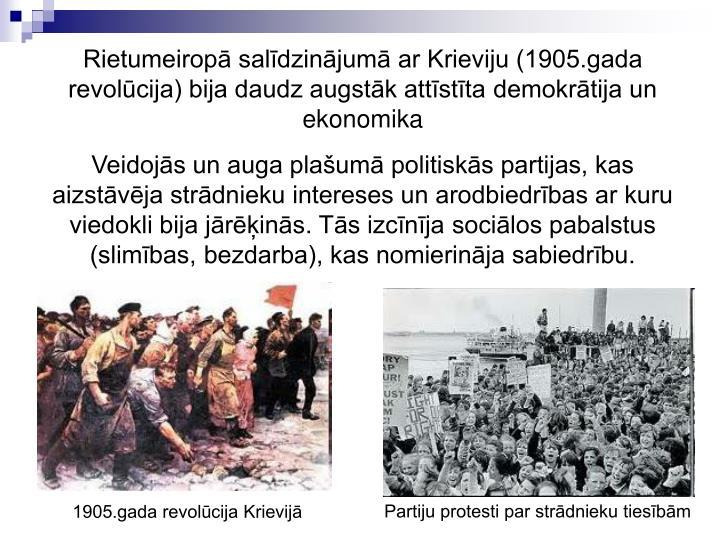 Rietumeirop saldzinjum ar Krieviju (1905.gada revolcija) bija daudz augstk attstta demokrtija un ekonomika