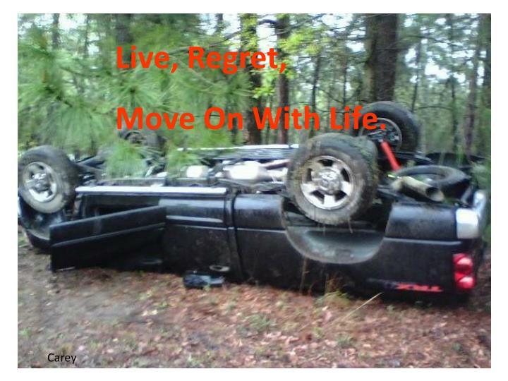 Live, Regret,