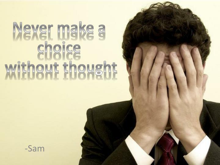 Never make a