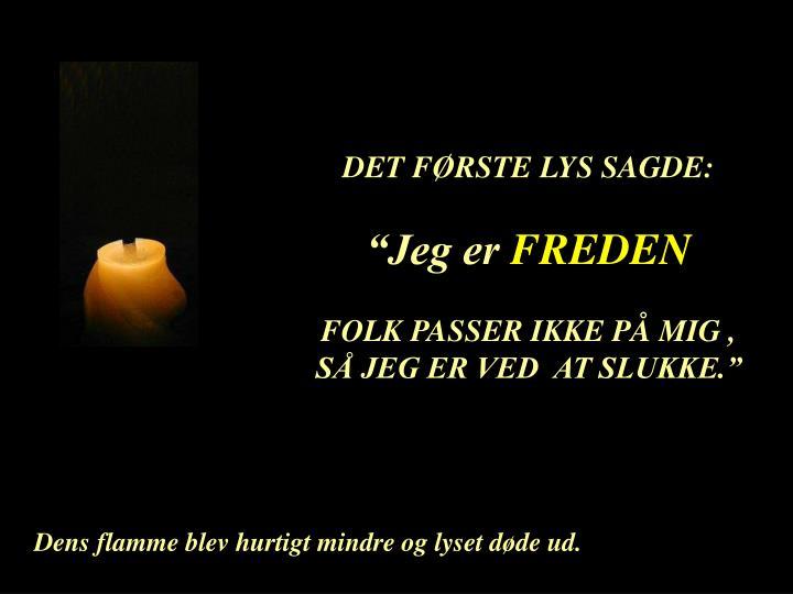 DET FØRSTE LYS SAGDE: