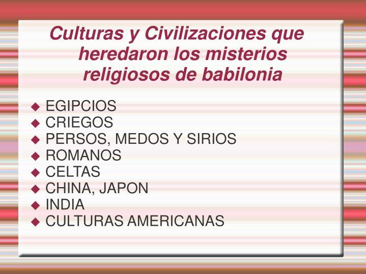 Culturas y Civilizaciones que heredaron los misterios religiosos de babilonia