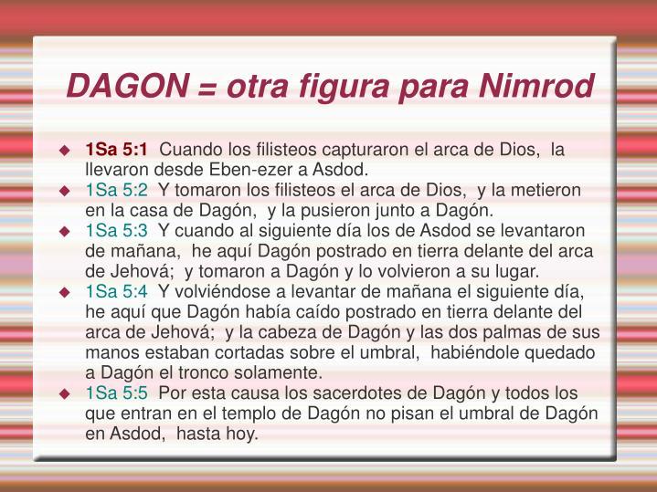 DAGON = otra figura para Nimrod