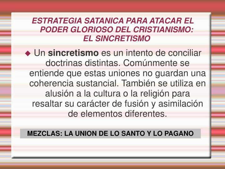 ESTRATEGIA SATANICA PARA ATACAR EL PODER GLORIOSO DEL CRISTIANISMO: