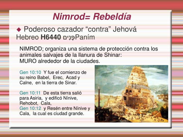 Nimrod= Rebeldía